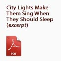 City Lights Make Them Sing When They Should Sleep