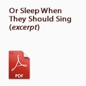 Or Sleep When They Should Sing